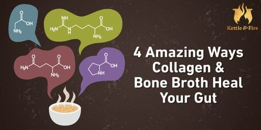 4 Amazing Ways Collagen & Bone Broth Heal Your Gut