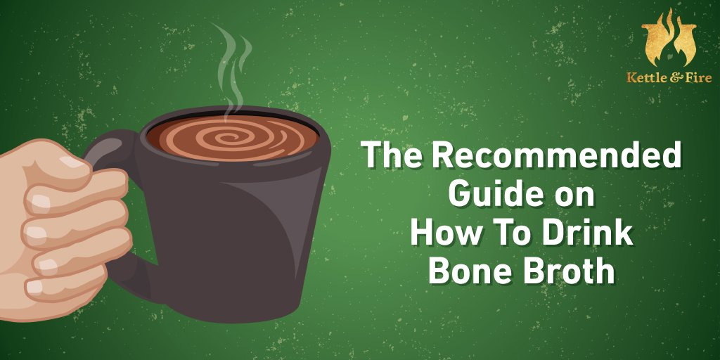 how to drink bone broth