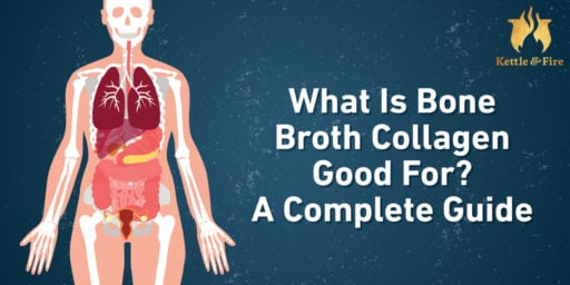 What Is Bone Broth Collagen Good For? A Complete Guide
