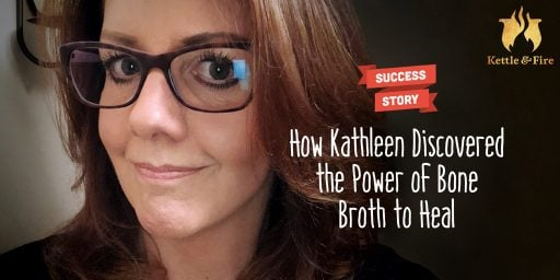 How Kathleen Discovered the Power of Bone Broth to Heal
