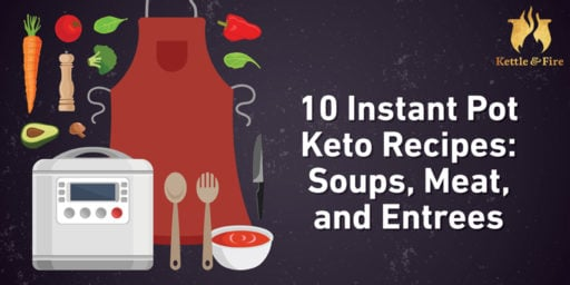 10 Instant Pot Keto Recipes: Soups, Meat, and Entrees