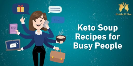 Keto Soup Recipes for Busy People